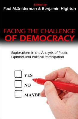 Facing the Challenge of Democracy By Sniderman, Paul M. (EDT)/ Highton, Benjamin (EDT)