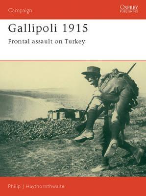 Gallipoli 1915 By Haythornthwaite, Philip J.
